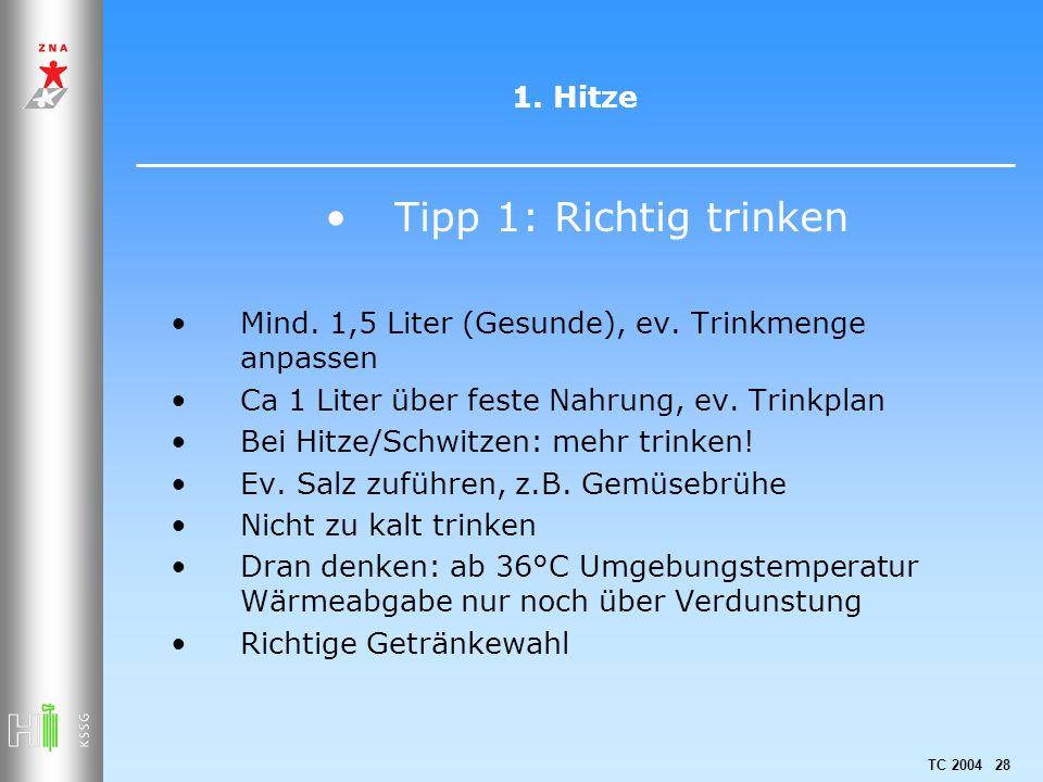 Tipp 1: Richtig trinken 1. Hitze