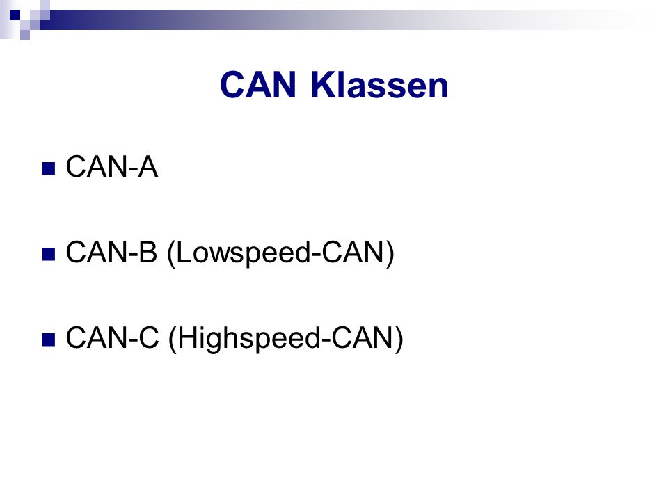 CAN Klassen CAN-A CAN-B (Lowspeed-CAN) CAN-C (Highspeed-CAN)