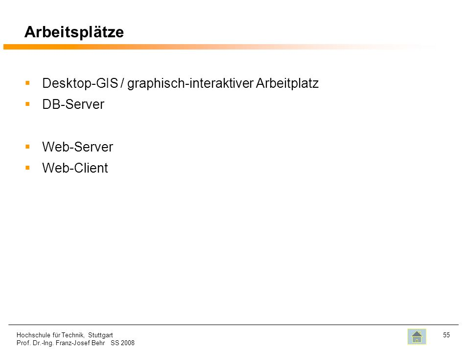Arbeitsplätze Desktop-GIS / graphisch-interaktiver Arbeitplatz