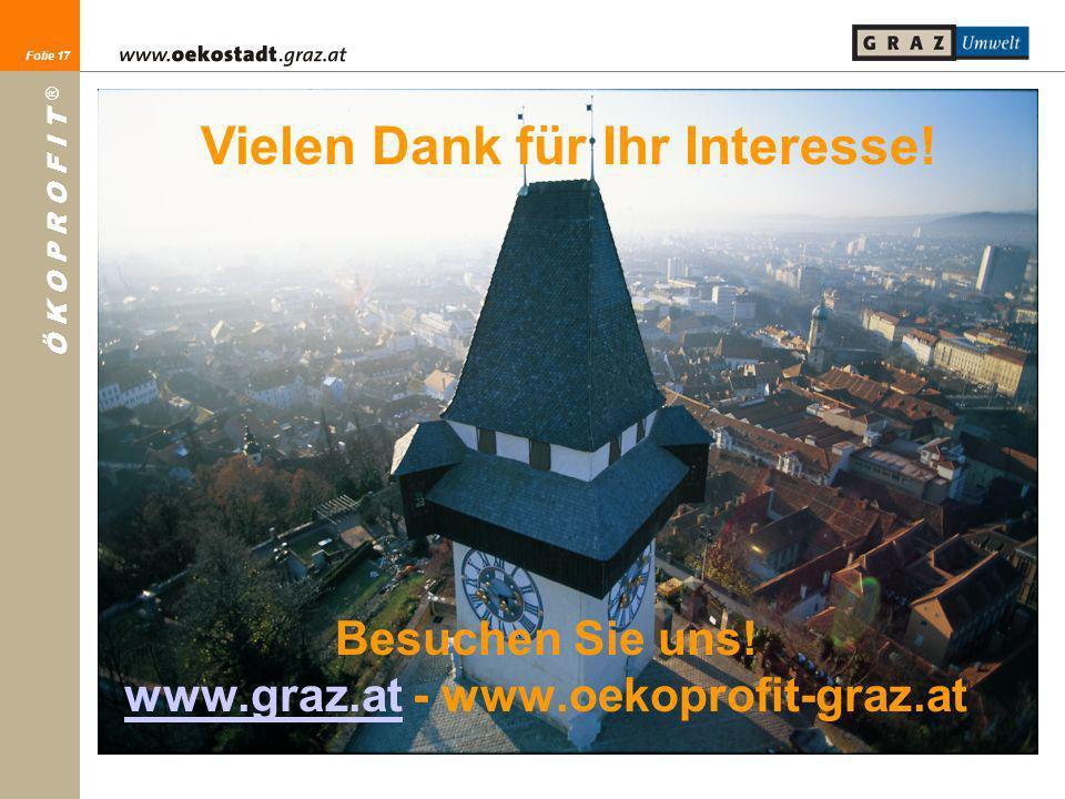 Besuchen Sie uns! www.graz.at - www.oekoprofit-graz.at