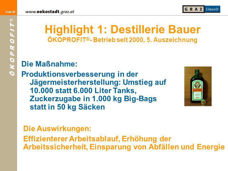 Highlight 1: Destillerie Bauer ÖKOPROFIT®- Betrieb seit 2000, 5