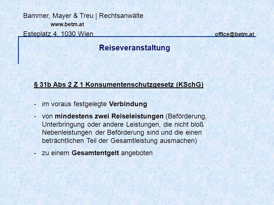 Reiseveranstaltung Bammer, Mayer & Treu | Rechtsanwälte www.betm.at