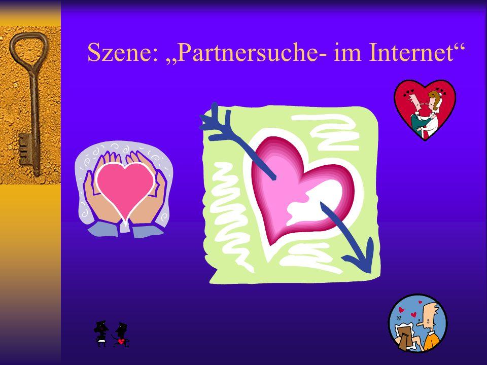 "Szene: ""Partnersuche- im Internet"