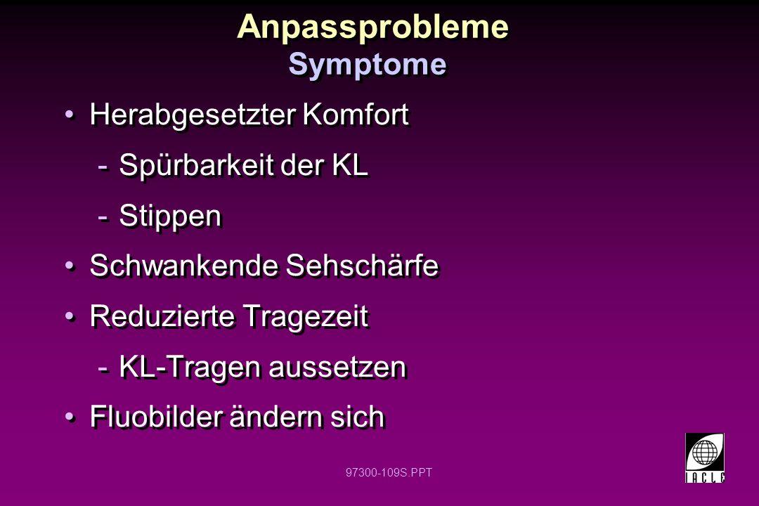 Anpassprobleme Symptome Herabgesetzter Komfort Spürbarkeit der KL