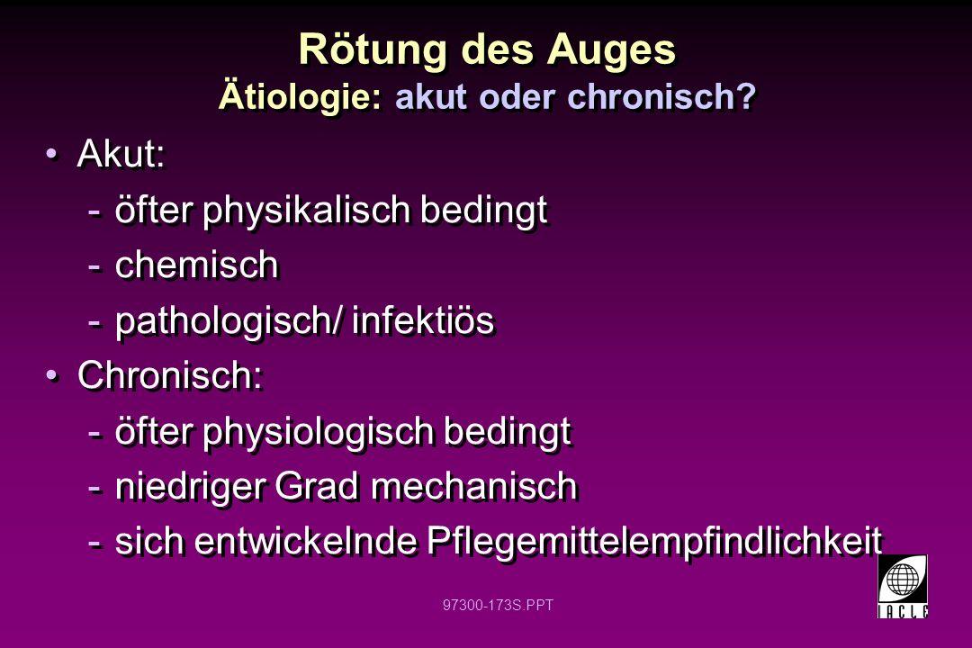 Rötung des Auges Ätiologie: akut oder chronisch