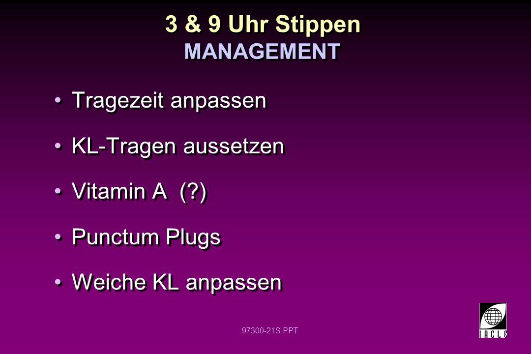 3 & 9 Uhr Stippen Tragezeit anpassen KL-Tragen aussetzen Vitamin A ( )