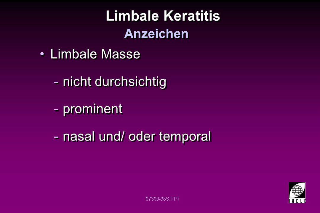 Limbale Keratitis Limbale Masse nicht durchsichtig prominent