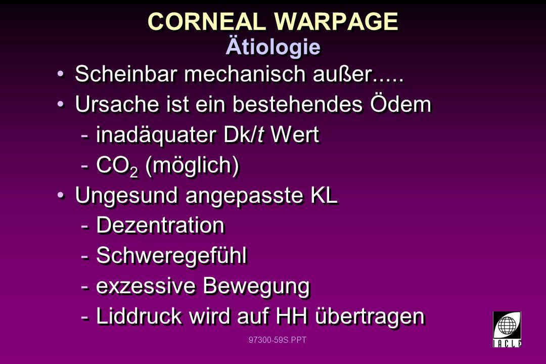 CORNEAL WARPAGE Scheinbar mechanisch außer.....