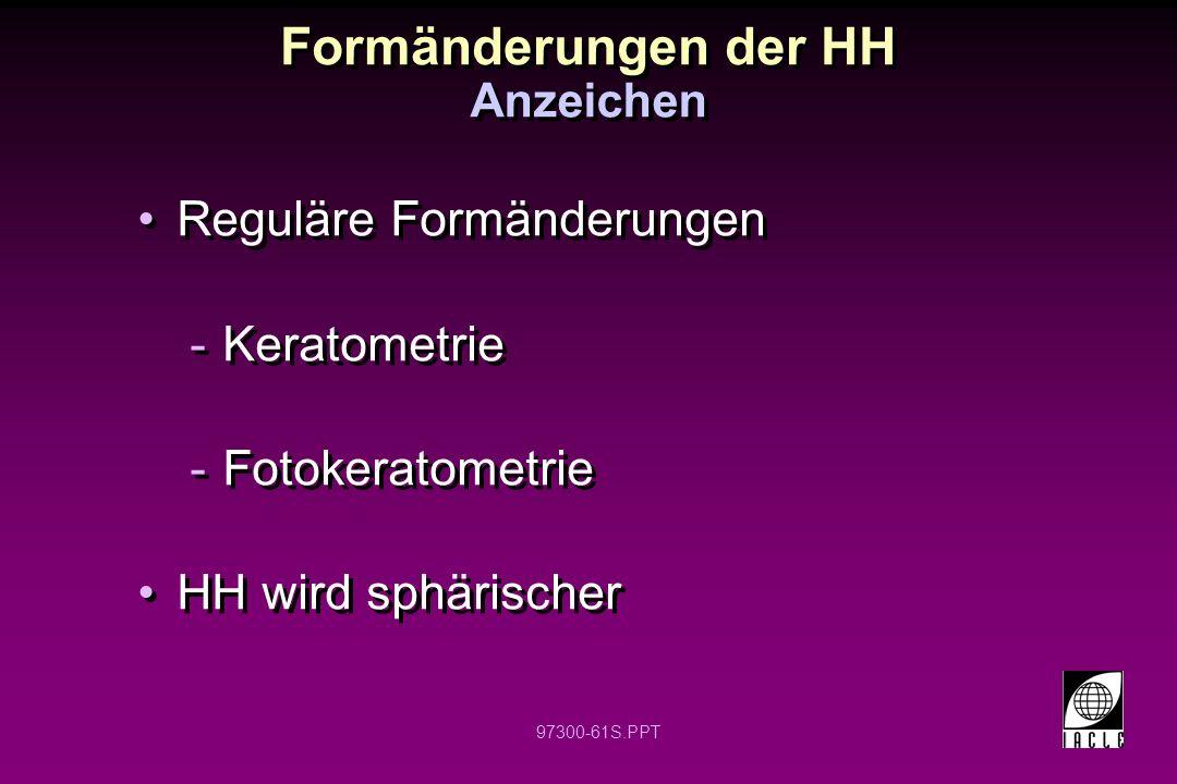 Formänderungen der HH Reguläre Formänderungen Keratometrie