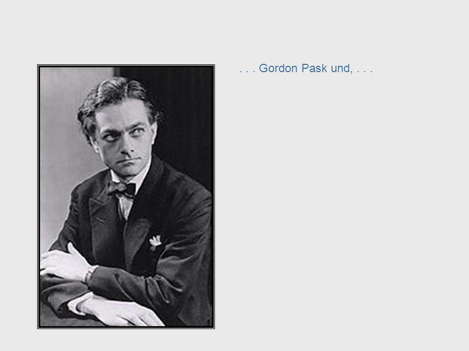 Gordon Pask . . . Gordon Pask und, . . . . . . Gordon Pask and, . . .