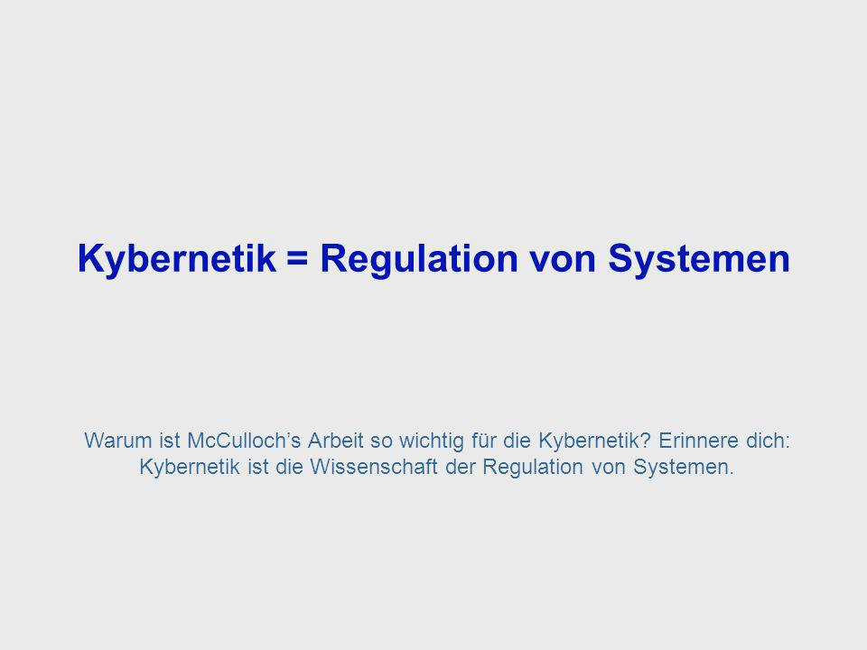 Cybernetics = Regulation of Systems