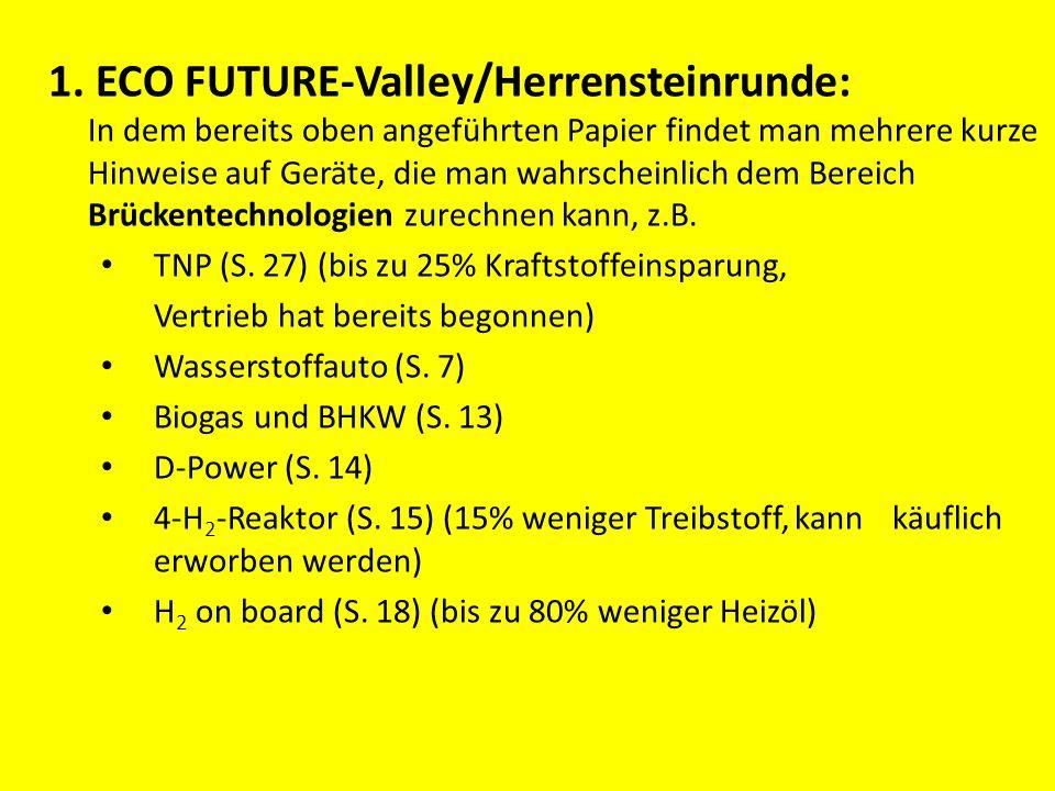 1. ECO FUTURE-Valley/Herrensteinrunde: In dem bereits oben angeführten Papier findet man mehrere kurze Hinweise auf Geräte, die man wahrscheinlich dem Bereich Brückentechnologien zurechnen kann, z.B.
