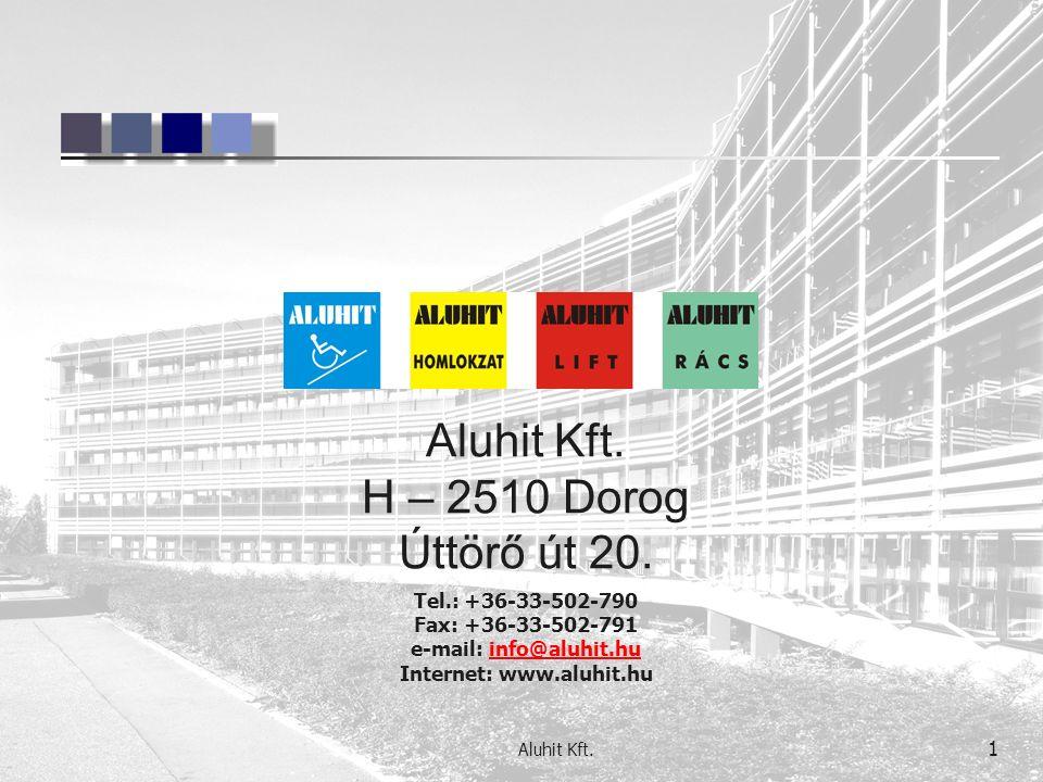 Aluhit Kft. H – 2510 Dorog Úttörő út 20.