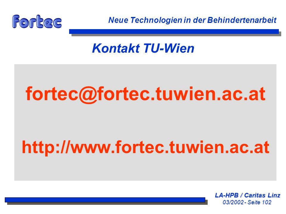 fortec@fortec.tuwien.ac.at http://www.fortec.tuwien.ac.at