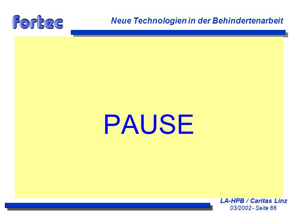 PAUSE Neue Technologien in der Behindertenarbeit LA-HPB / Caritas Linz