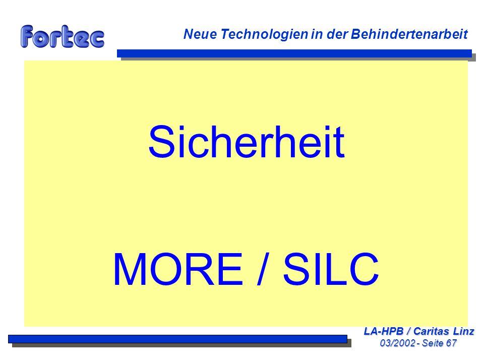 Sicherheit MORE / SILC Neue Technologien in der Behindertenarbeit