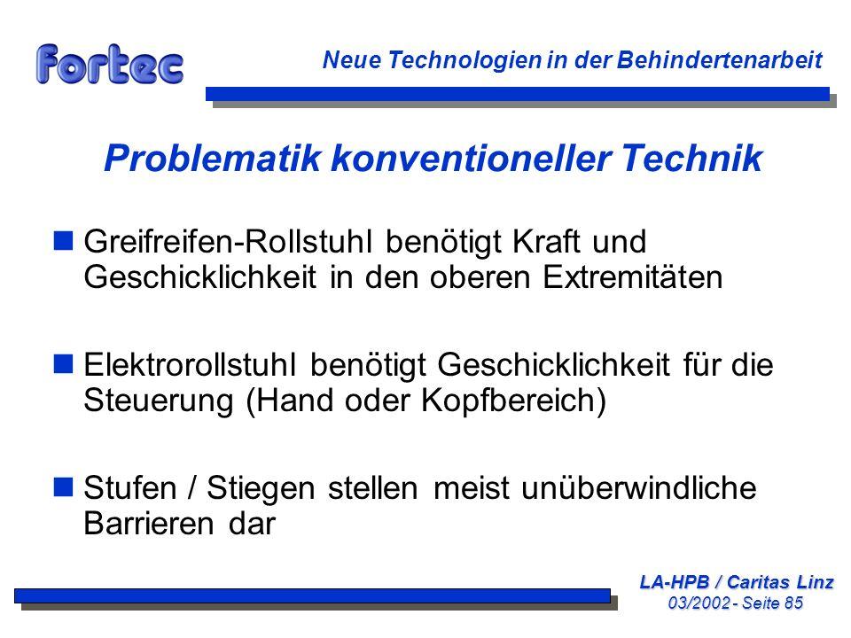 Problematik konventioneller Technik