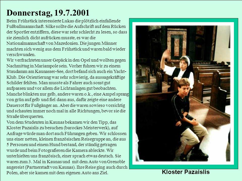 Donnerstag, 19.7.2001 Kloster Pazaislis