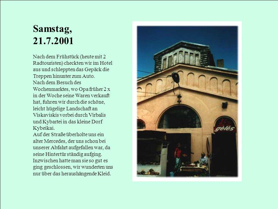 Samstag, 21.7.2001 Nach dem Frühstück (heute mit 2 Radtouristen) checkten wir im Hotel aus und schleppten das Gepäck die Treppen hinunter zum Auto.