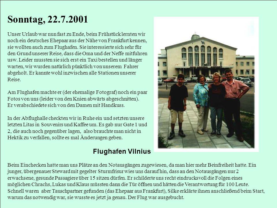 Sonntag, 22.7.2001 Flughafen Vilnius