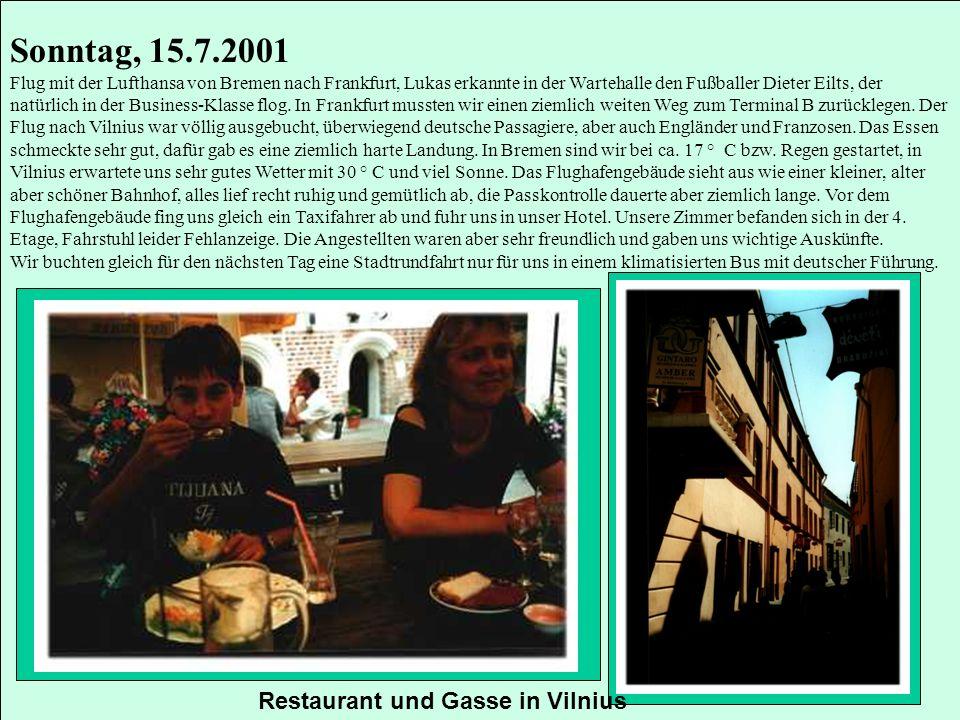 Sonntag, 15.7.2001 Restaurant und Gasse in Vilnius