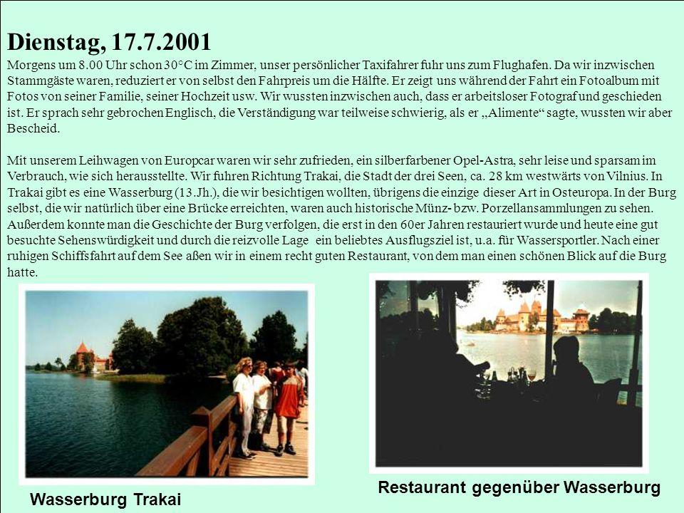Dienstag, 17.7.2001 Restaurant gegenüber Wasserburg Wasserburg Trakai