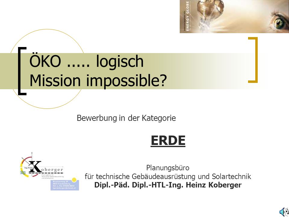 ÖKO ..... logisch Mission impossible