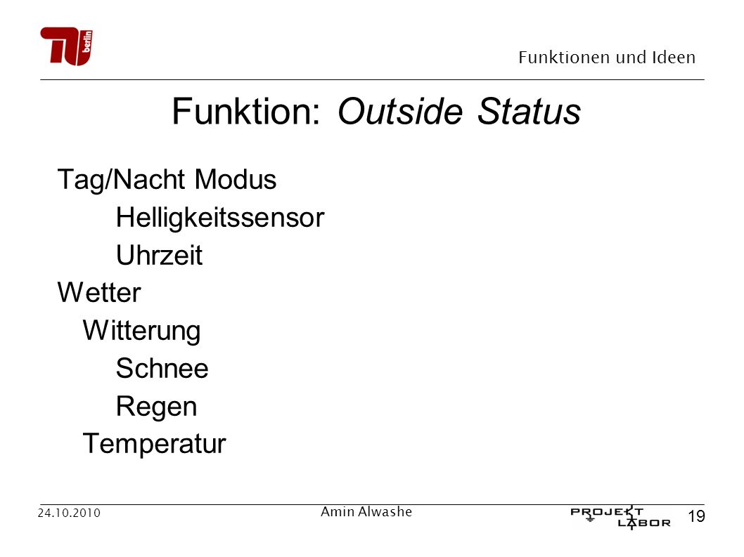 Funktion: Outside Status