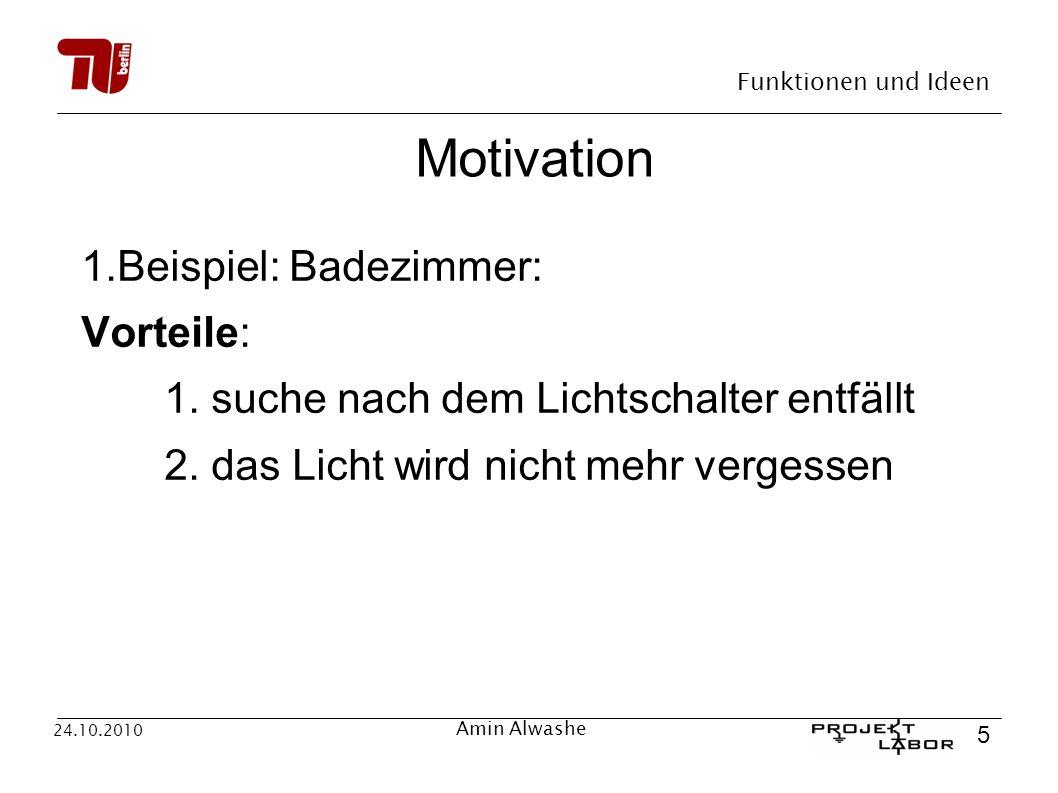 Motivation 1.Beispiel: Badezimmer: Vorteile: