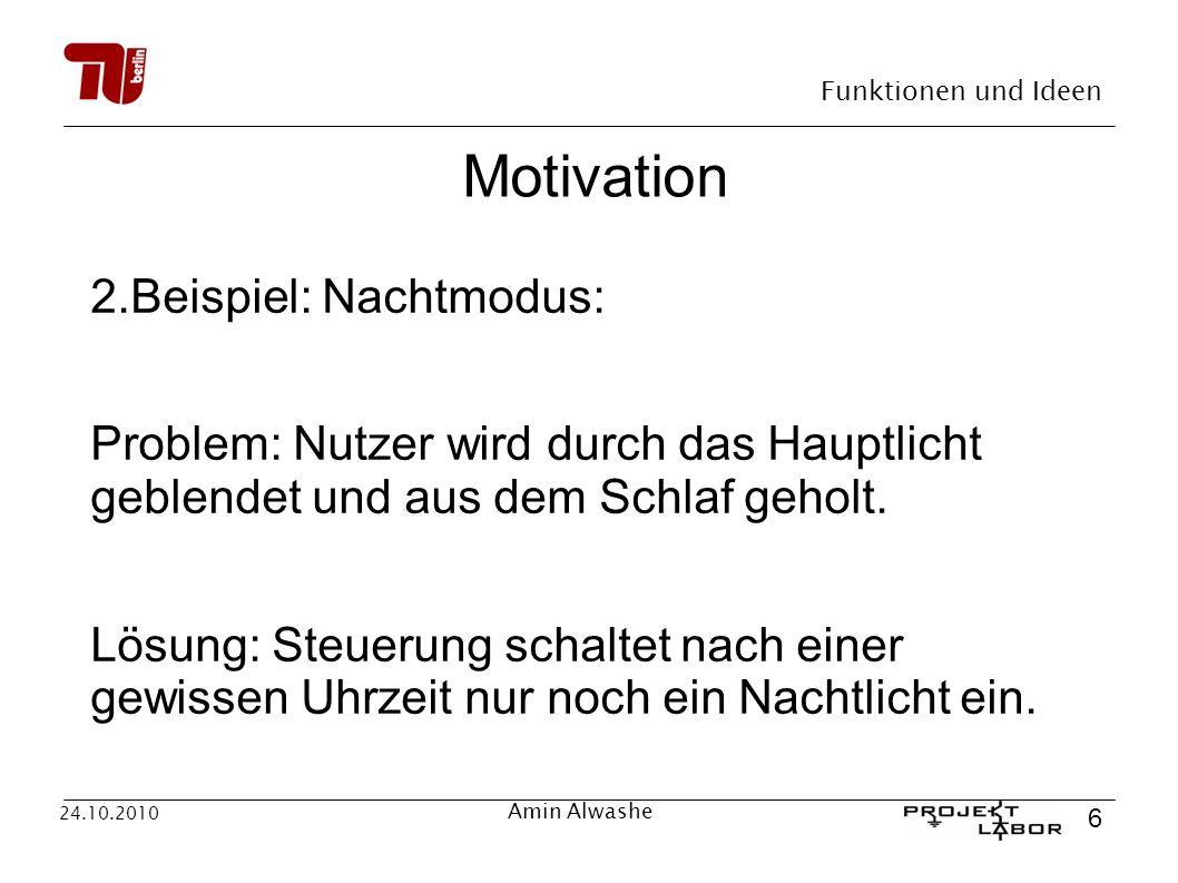 Motivation 2.Beispiel: Nachtmodus: