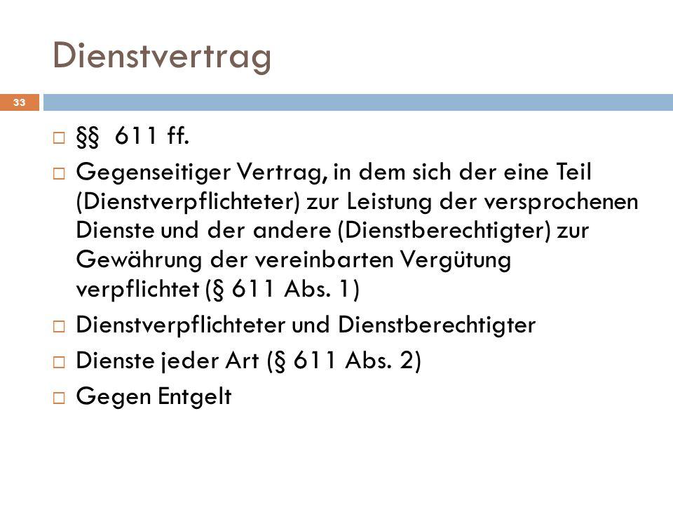 Dienstvertrag §§ 611 ff.