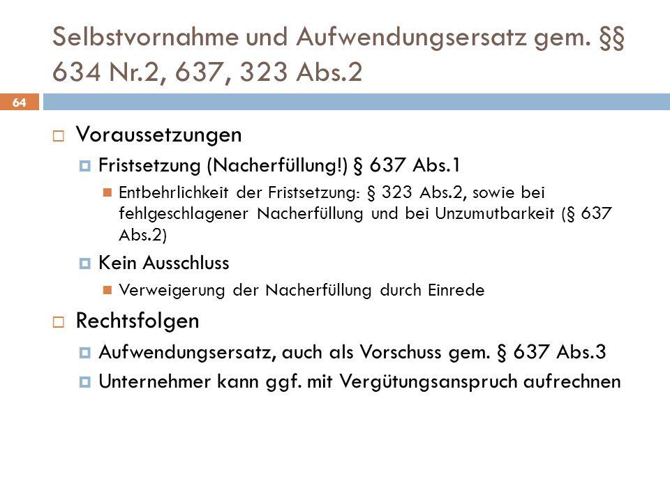 Selbstvornahme und Aufwendungsersatz gem. §§ 634 Nr.2, 637, 323 Abs.2