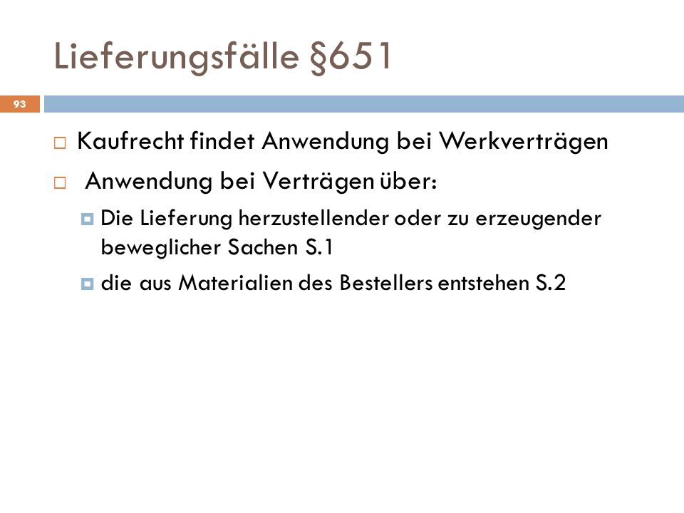 Lieferungsfälle §651 Kaufrecht findet Anwendung bei Werkverträgen