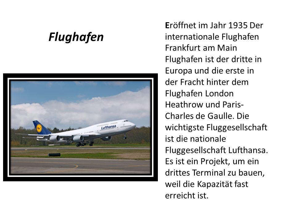 Eröffnet im Jahr 1935 Der internationale Flughafen Frankfurt am Main Flughafen ist der dritte in Europa und die erste in der Fracht hinter dem Flughafen London Heathrow und Paris-Charles de Gaulle. Die wichtigste Fluggesellschaft ist die nationale Fluggesellschaft Lufthansa. Es ist ein Projekt, um ein drittes Terminal zu bauen, weil die Kapazität fast erreicht ist.
