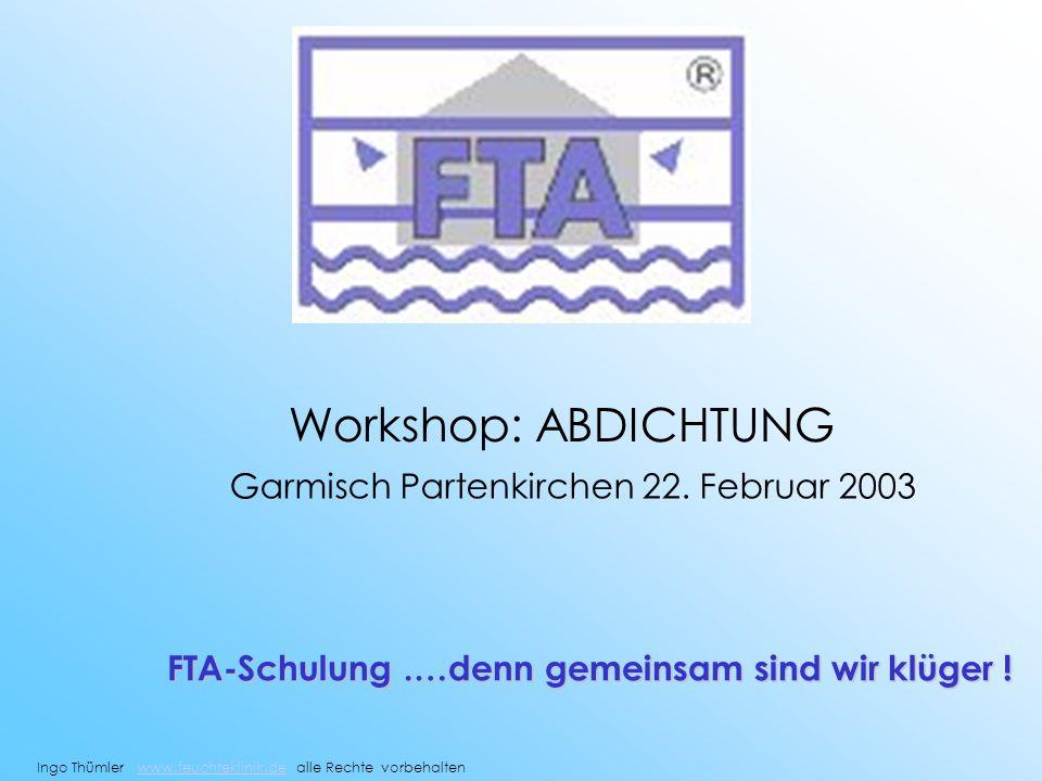 Workshop: ABDICHTUNG Garmisch Partenkirchen 22. Februar 2003
