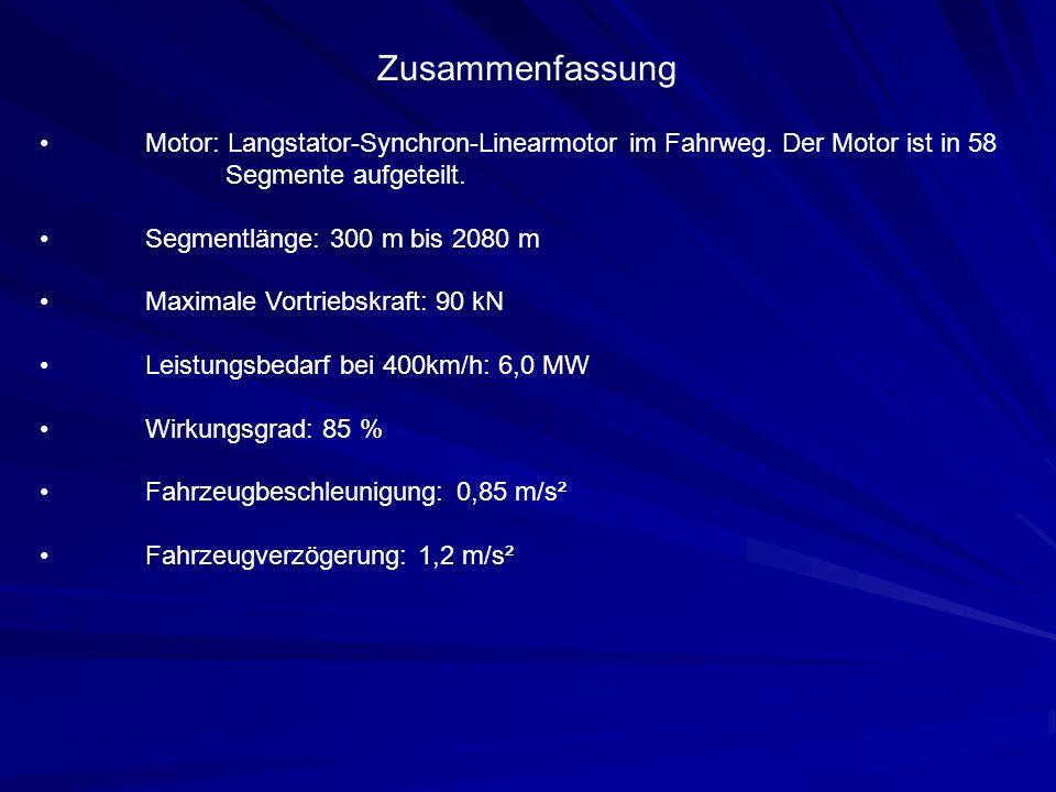 Zusammenfassung Motor: Langstator-Synchron-Linearmotor im Fahrweg. Der Motor ist in 58 Segmente aufgeteilt.
