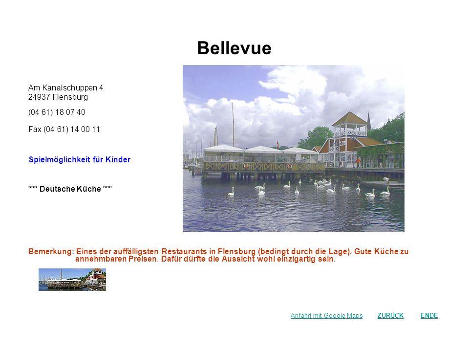 Bellevue Am Kanalschuppen 4 24937 Flensburg (04 61) 18 07 40
