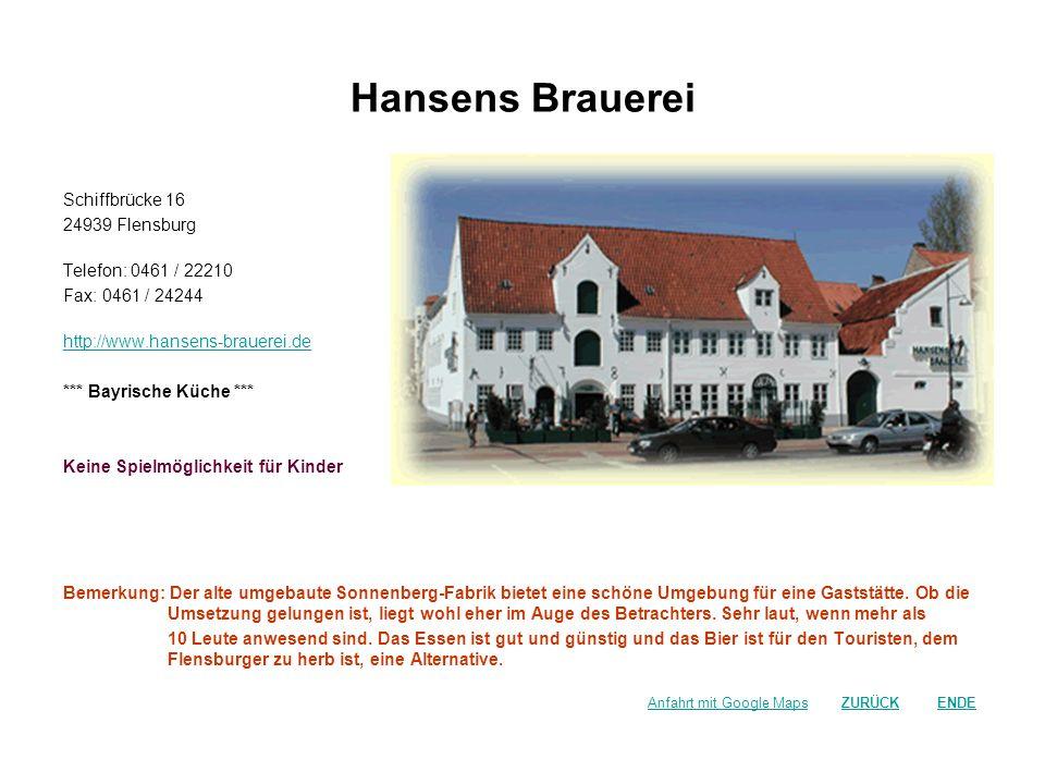 Hansens Brauerei Schiffbrücke 16 24939 Flensburg Telefon: 0461 / 22210