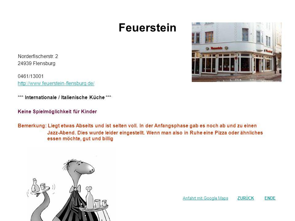 Feuerstein Norderfischerstr. 2 24939 Flensburg 0461/13001