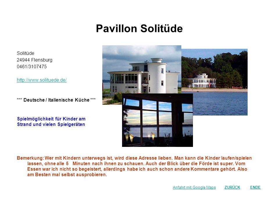 Pavillon Solitüde Solitüde 24944 Flensburg 0461/3107475