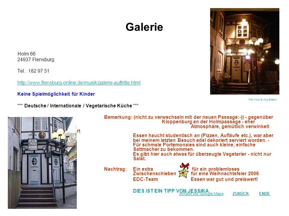 Galerie Holm 66 24937 Flensburg Tel.: 182 97 51