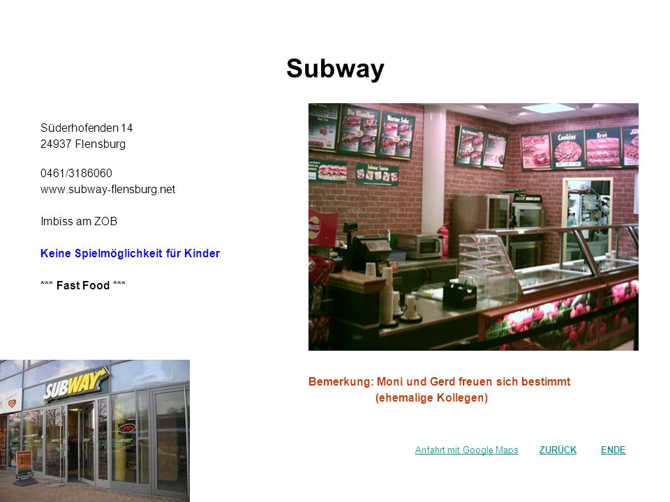 Subway Süderhofenden 14 24937 Flensburg 0461/3186060