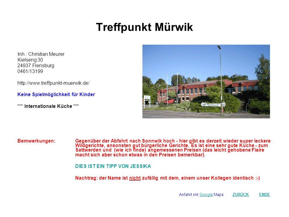 Treffpunkt Mürwik Inh.: Christian Meurer Kielseng 30 24937 Flensburg