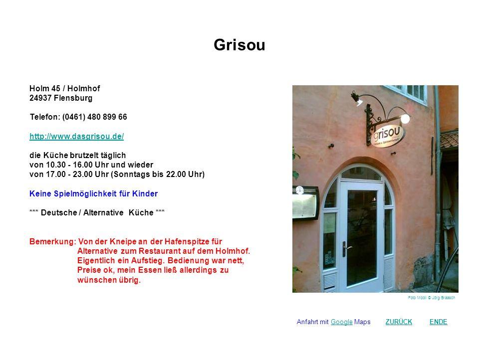 Grisou Holm 45 / Holmhof 24937 Flensburg Telefon: (0461) 480 899 66