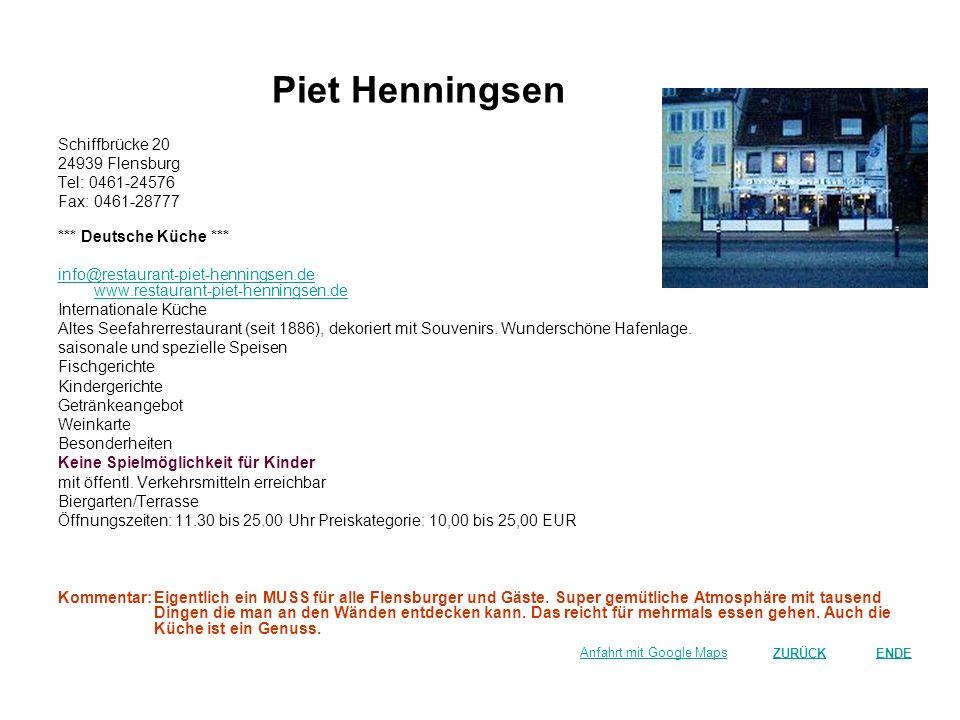 Piet Henningsen Schiffbrücke 20 24939 Flensburg Tel: 0461-24576