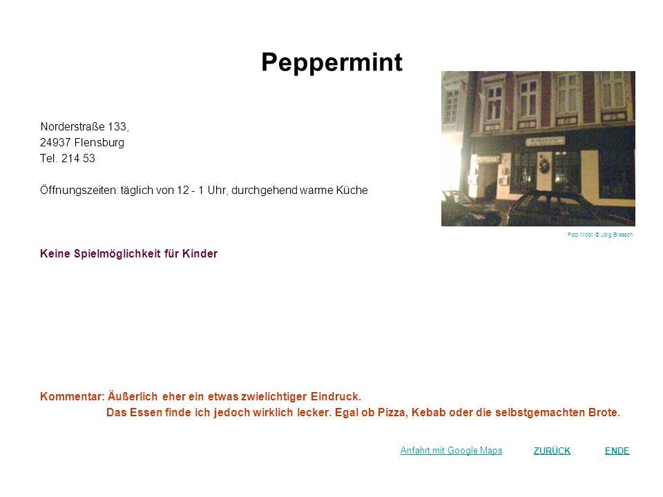 Peppermint Norderstraße 133, 24937 Flensburg Tel. 214 53