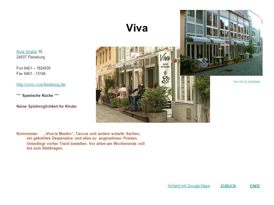 Viva Rote Straße 15, 24937 Flensburg Fon 0461 – 1824930