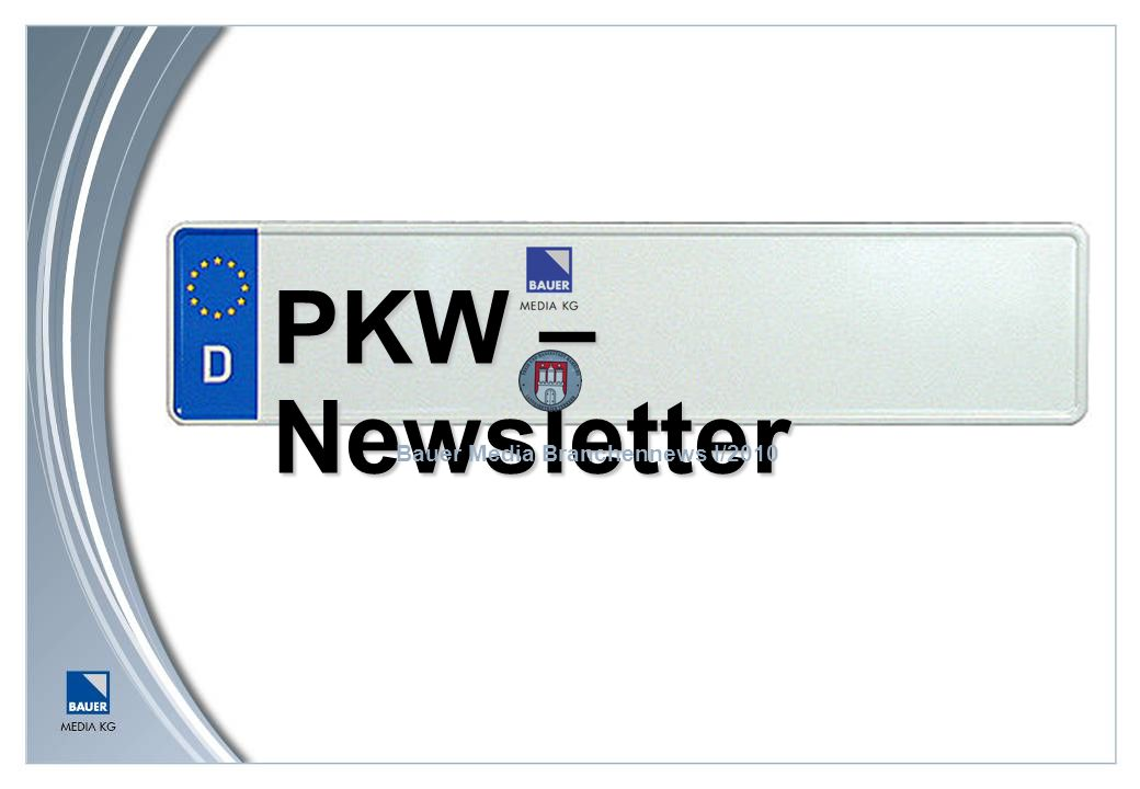 PKW – Newsletter Bauer Media Branchennews I/2010