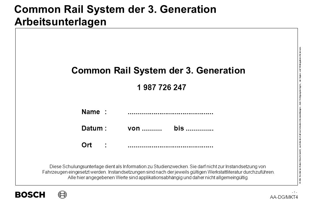 Arbeitsunterlagen Common Rail System der 3. Generation 1 987 726 247