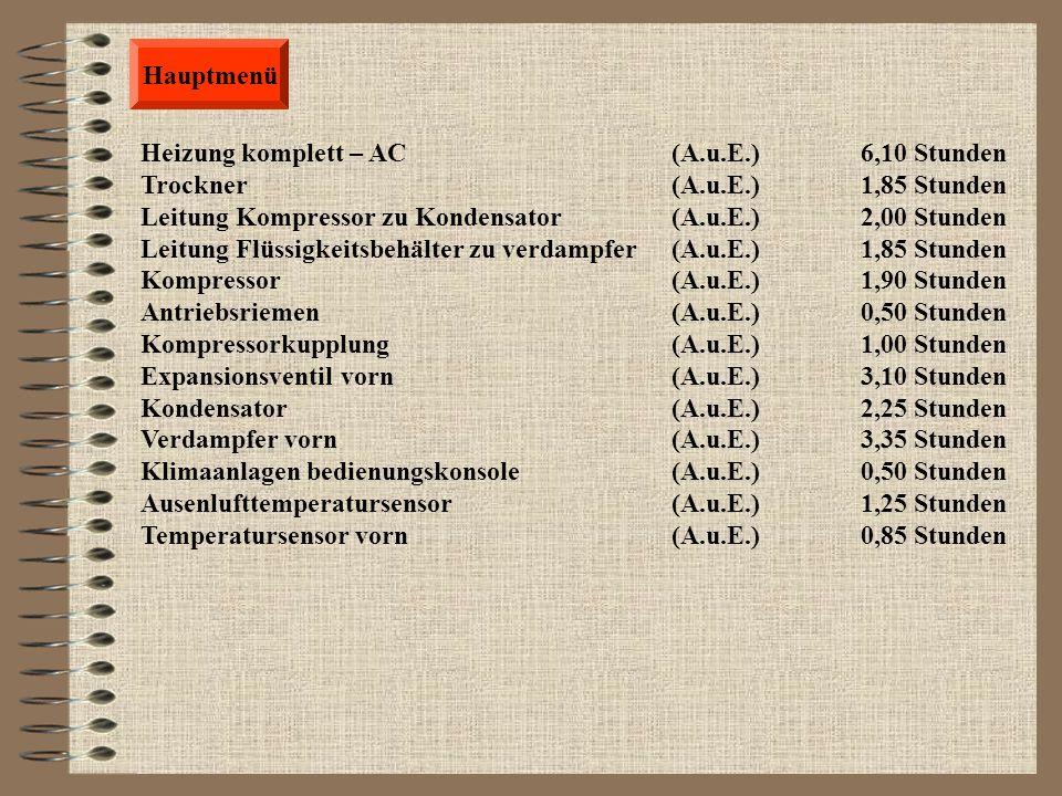 Hauptmenü Heizung komplett – AC (A.u.E.) 6,10 Stunden. Trockner (A.u.E.) 1,85 Stunden.